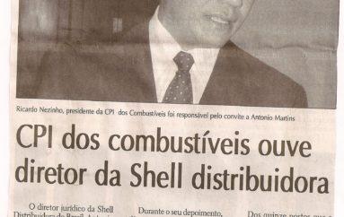 CPI dos combustíveis ouve diretor da Shell distribuidora